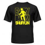 Футболка Every dayim shufflin